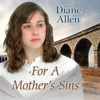For a Mother's Sins - Diane Allen