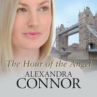 The Hour of the Angel - Alexandra Connor