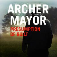 Presumption of Guilt - Archer Mayor