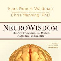 NeuroWisdom - Mark Robert Waldman, Chris Manning (PhD)