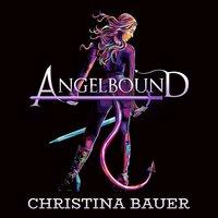 Angelbound - Christina Bauer