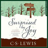 Surprised by Joy - C.S. Lewis