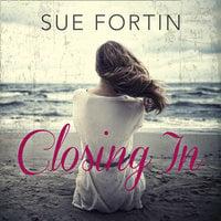 Closing In - Sue Fortin