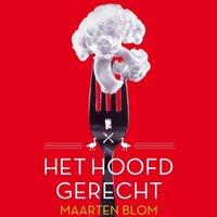 Het hoofdgerecht - Maarten Blom