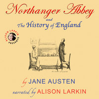 Northanger Abbey and The History of England by Jane Austen - Jane Austen