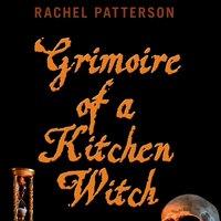 Grimoire of a Kitchen Witch - Rachel Patterson
