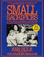 Small Sacrifices - Ann Rule