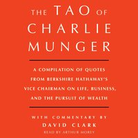 Tao of Charlie Munger - David Clark