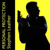 Personal Protection - Stephen Leather