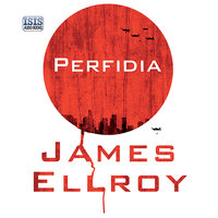 Perfidia - James Ellroy