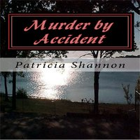 Murder by Accident - Patricia Shannon