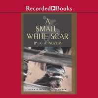 A Small White Scar - K.A. Nuzum