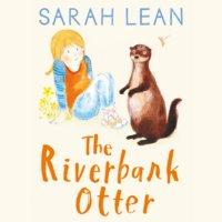 The Riverbank Otter - Sarah Lean