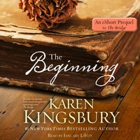 The Beginning: An eShort prequel to The Bridge - Karen Kingsbury