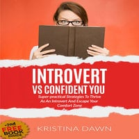 Introvert Vs Confident You - Super-practical Self Confidence Book - Kristina Dawn