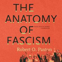 The Anatomy of Fascism - Robert O. Paxton
