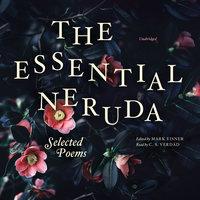 The Essential Neruda - Pablo Neruda