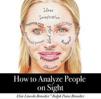 How to Analyze People on Sight - Elsie Lincoln Benedict