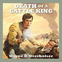 Death of a Cattle King - Wayne D. Overholser