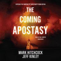 The Coming Apostasy - Mark Hitchcock, Jeff Kinley