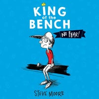 King of the Bench: No Fear! - Steve Moore