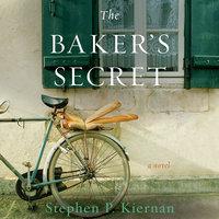 The Baker's Secret - Stephen P. Kiernan