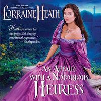 An Affair with a Notorious Heiress - Lorraine Heath