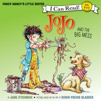 Fancy Nancy: JoJo and the Big Mess - Jane O'Connor