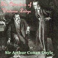 Sherlock Holmes - The Adventure of Wisteria Lodge - Arthur Conan Doyle