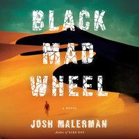 Black Mad Wheel - Josh Malerman