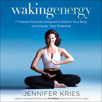 Waking Energy - Jennifer Kries