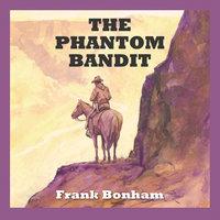 The Phantom Bandit - Frank Bonham