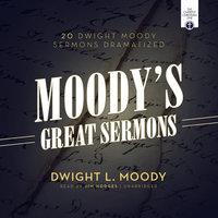 Moody's Great Sermons - Dwight L. Moody