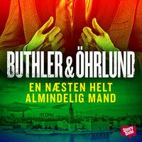 En næsten helt almindelig mand - Dan Buthler, Dag Öhrlund