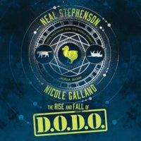 The Rise and Fall of D.O.D.O. - Nicole Galland, Neal Stephenson