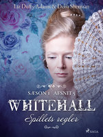 Spillets regler - Whitehall 5 - Delia Sherman, Liz Duffy Adams