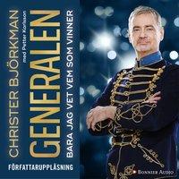 Generalen : Bara jag vet vem som vinner - Petter Karlsson, Christer Björkman