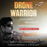 Drone Warrior - Brett Velicovich, Christopher S. Stewart