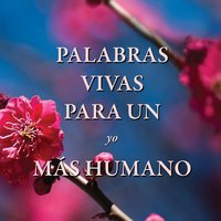 Palabras vivas para un yo más humano - Fredo Velazquez