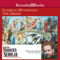Classical Mythology - The Greeks - Peter Meineck