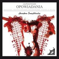 Opowiadania (Brzezina, Matka Joanna od Aniołów, Panny z Wilka) - Jarosław Iwaszkiewicz