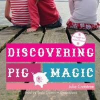 Discovering Pig Magic - Julie Crabtree