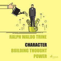 Character - Building Thought Power - Ralph Waldo Trine