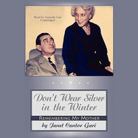 Don't Wear Silver in the Winter - Janet Cantor Gari