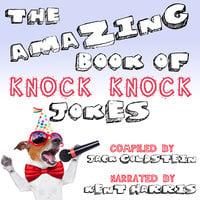 The Amazing Book of Knock Knock Jokes - Jack Goldstein