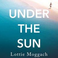 Under the Sun - Lottie Moggach