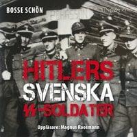 Hitlers svenska SS-soldater - Del 1 - Bosse Schön