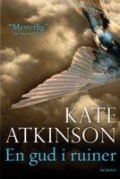 En gud i ruiner - Kate Atkinson
