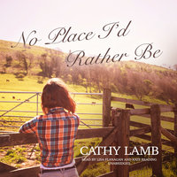 No Place I'd Rather Be - Cathy Lamb