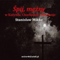 Śpij, mężny - Stanisław Mikke